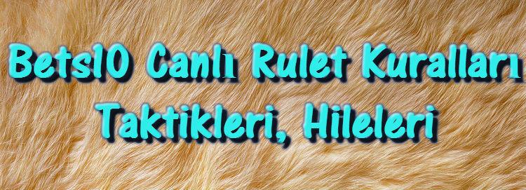 Bets10 Canlı Rulet Kuralları Taktikleri Hileleri